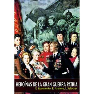 libro heroinas de la gran guerra patria