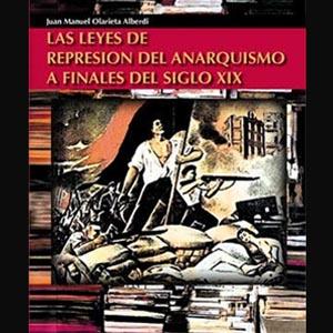 las leyes de represion del anarquismo a finales del siglo xix