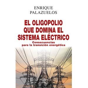 el oligopolio que domina el sistema electrico