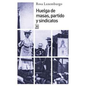 libro huelga de masas partido y sindicatos