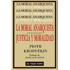 la moral anarquista justicia y moralidad