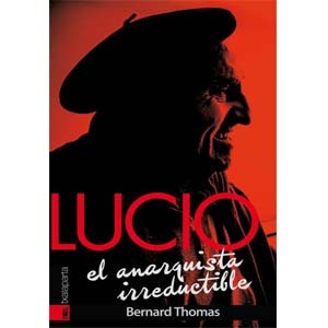 lucio el anarquista irreductible