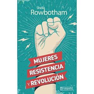 mujeres resistencia y revolucion